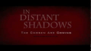 In Distant Shadows - Official Trailer 2011
