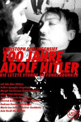 Столетие Адольфа Гитлера – Последние часы в бункере фюрера