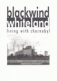 Черный ветер, Белая земля: Жизнь в Чернобыле