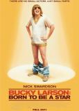 Баки Ларсон: Рожденный быть звездой