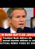 George W. Bush Battles Jesus Christ