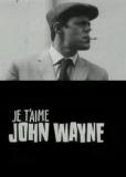 Джон Уэйн, я тебя люблю