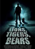 Lions, Tigers, Bears