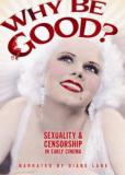 Зачем быть хорошим? Сексуальность и цензура в раннем кинематографе