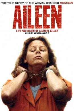 Эйлин: Жизнь и смерть серийного убийцы