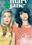 Мэри + Джейн (сериал)