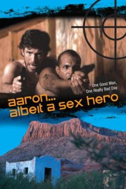 Аарон, несмотря ни на что, секс-герой