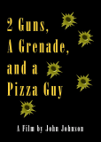 2 Guns, a Grenade & a Pizza Guy