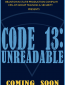 Code 13: Unreadable (сериал)