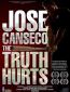 Jose Canseco: The Truth Hurts