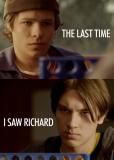 Последний раз, когда я видел Ричарда